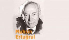 Türk Tiyatrosunun Öncüsü Muhsin Ertuğrul
