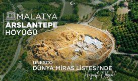 Ve Arslantepe, 'Dünya Mirası' Kalıcı Listesinde..