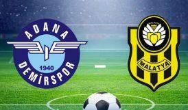 Yeni Malatyaspor, Adana Demirspor'la 6'ncı Randevuda